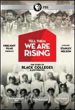 Tell Them We Are Rising: The Story of Black Colleges and Universities - Stanley Nelson