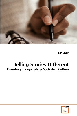 Telling Stories Different - Slater, Lisa