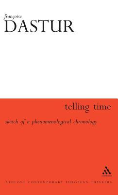 Telling Time - Dastur, Francoise, and Bullard, Edward (Translated by)