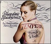 Tempesta: Handel & Vivaldi - Blandine Staskiewicz (mezzo-soprano); Gilles Vanssons (oboe); Les Ambassadeurs; Zefira Valova (violin);...