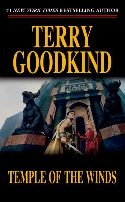 Temple of the Winds: Book Four of the Sword of Truth - Goodkind, Terry
