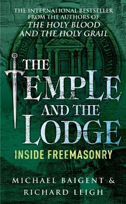Temple & the Lodge - Baigent, Michael, and Leigh, Richard