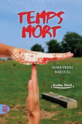 Temps Mort (Saison 1) - Bardou, Marie-Pierre, and Dorl, Kathy