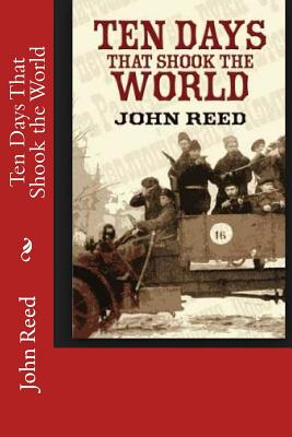 Ten Days That Shook the World - Reed, John