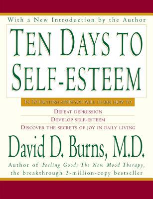 Ten Days to Self-Esteem - Burns, David D
