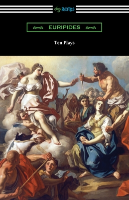 Ten Plays - Euripides, and Coleridge, E P (Translated by)