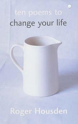 Ten Poems To Change Your Life - Housden, Roger