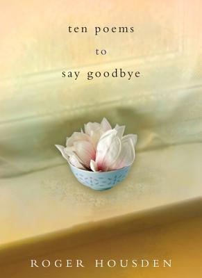 Ten Poems to Say Goodbye - Housden, Roger