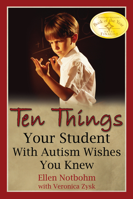 Ten Things Your Student with Autism Wishes You Knew - Notbohm, Ellen