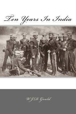 Ten Years in India - Gould, MR W J D