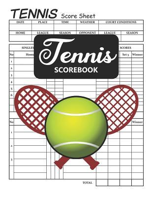 Tennis Scorebook: Tennis Score Book, Tennis Score Sheet, Tennis Score Keeper Book - Ford, Paul