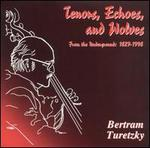 Tenors, Echoes and Wolves (From the Underground 1829-1998)