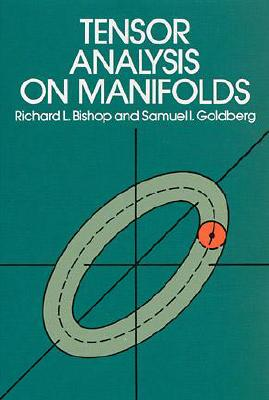Tensor Analysis on Manifolds - Bishop, Richard L, and Goldberg, Samuel I