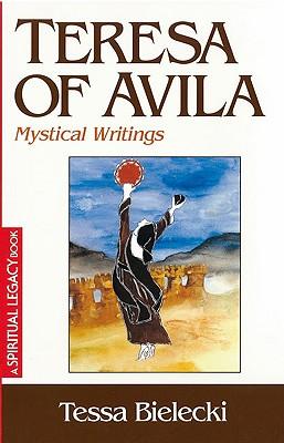 Teresa of Avila: Mystical Writings - Bielecki, Tessa, and Teresa, Mother