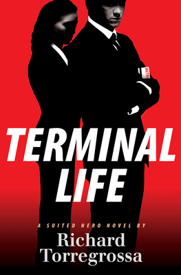 Terminal Life: A Suited Hero Novel - Torregrossa, Richard