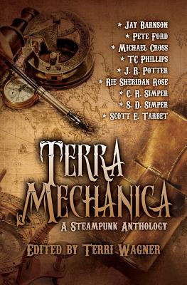 Terra Mechanica: A Steampunk Anthology - Barnson, Jay, and Ford, Pete, and Cross, Michael, MD