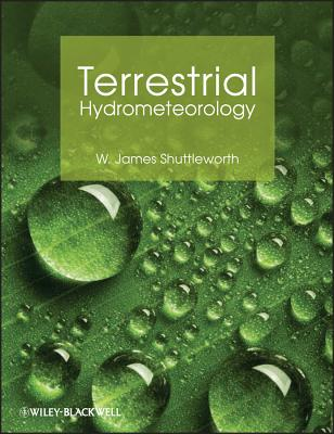 Terrestrial Hydrometeorology - Shuttleworth, W. James