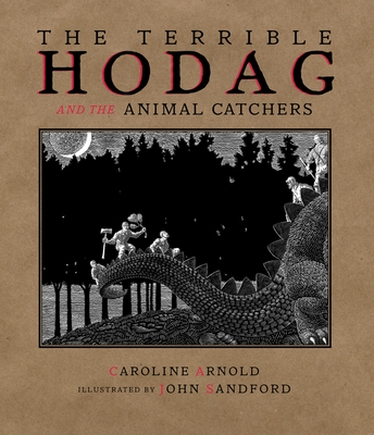 Terrible Hodag and the Animal Catchers - Arnold, Caroline