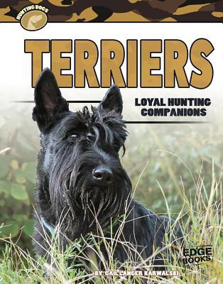 Terriers: Loyal Hunting Companions - Karwoski, Gail Langer