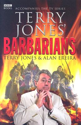Terry Jones' Barbarians - Jones, Terry, and Ereira, Alan