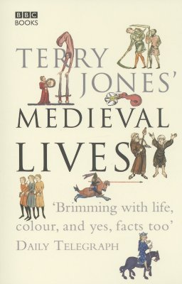 Terry Jones' Medieval Lives - Jones, Terry