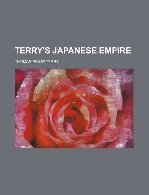 Terry's Japanese Empire - Terry, Thomas Philip