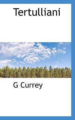 Tertulliani - Currey, G