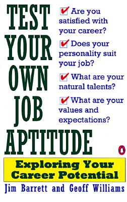 Test Your Own Job Aptitude: Exploring Your Career Potential -