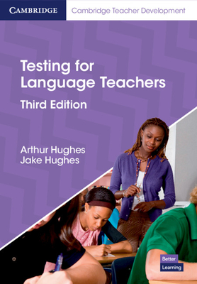 Testing for Language Teachers - Hughes, Arthur, and Hughes, Jake