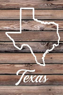 Texas: Blank Lined Journal for Anyone That Loves Texas, the Outdoors and Nature! - Creates, Kwg