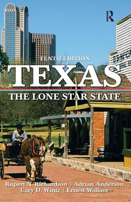 Texas: The Lone Star State - Richardson, Rupert N, and Anderson, Adrian, and Wintz, Cary D