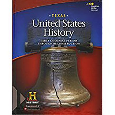Texas United States History: Early Colonial Period Through Reconstruction, Texas Edition - Various