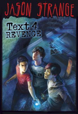 Text 4 Revenge - Strange, Jason