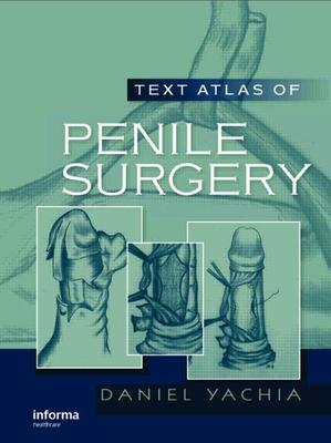 Text Atlas of Penile Surgery - Yachia, Daniel