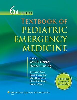 Textbook of Pediatric Emergency Medicine - Fleisher, Gary R (Editor), and Ludwig, Stephen, MD (Editor)