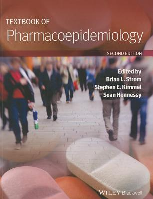 Textbook of Pharmacoepidemiology - Strom, Brian L. (Editor), and Kimmel, Stephen E. (Editor), and Hennessy, Sean (Editor)