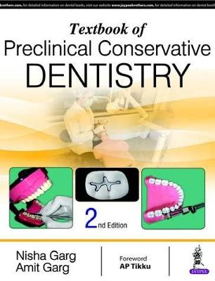 Textbook of Preclinical Conservative Dentistry - Garg, Nisha, and Garg, Amit