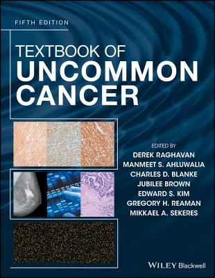 Textbook of Uncommon Cancer - Raghavan, Derek (Editor), and Ahluwalia, Manmeet S. (Editor), and Blanke, Charles D. (Editor)