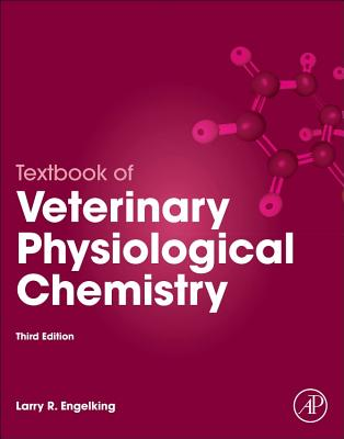 Textbook of Veterinary Physiological Chemistry - Engelking, Larry R