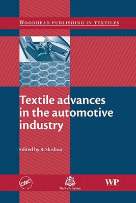 Textile Advances in the Automotive Industry - Shishoo, Roshan (Editor)