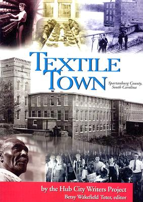 Textile Town - Teter, Betsy Wakefield