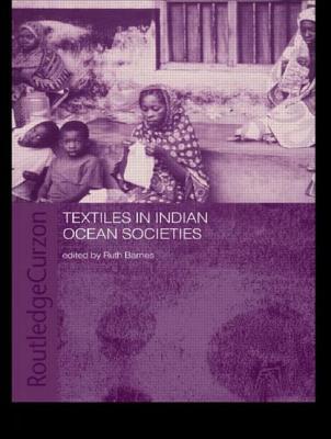 Textiles in Indian Ocean Societies - Barnes, Ruth (Editor)