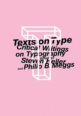 Texts on Type - Heller, Steven (Editor), and Meggs, Philip B (Editor)