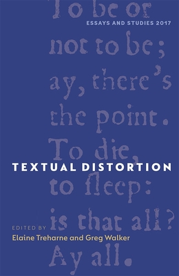 Textual Distortion - Treharne, Elaine (Editor), and Walker, Greg (Editor), and Kelly, Aaron (Contributions by)