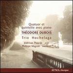 Théodore Dubois: Quatuor et quintette avec piano
