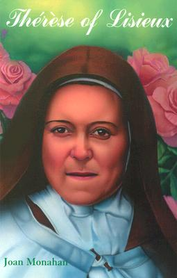 Thérèse of Lisieux - Monahan, Joan