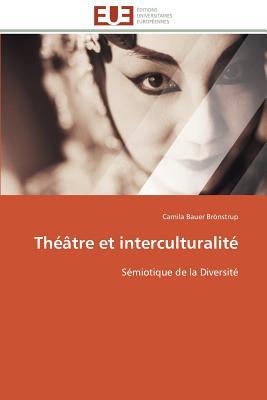 Th??tre Et Interculturalit? - Bronstrup-C