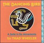 Thad Wheeler: The Dancing Bird
