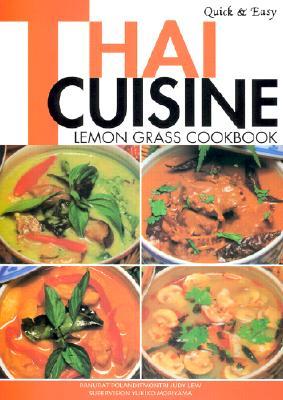 Thai Cuisine: Lemon Grass Cookbook - Quick and Easy - Poladitmontri, Panurat, and Lew, Judy