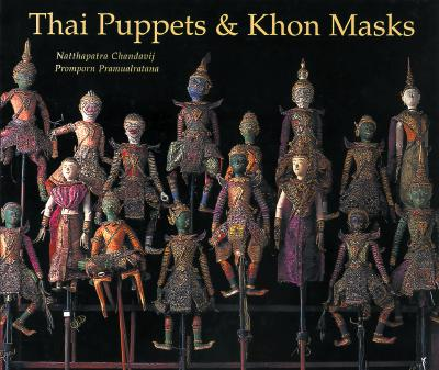 Thai Puppets and Khon Masks - Chandavij, Natthapatra, and Natthaphat, and Pramualratana, Promporn
